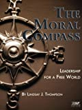 The Moral Compass: Leadership for a Free World