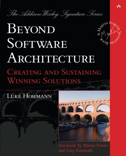 Beyond Software Architecture: Creating and Sustaining Winning Solutions (Software Architecture 1 compare prices)