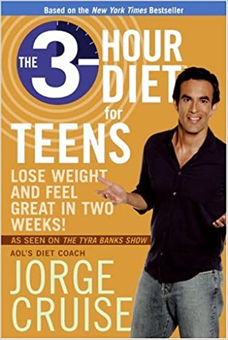The 3-Hour Diet for Teens: Lose Weight and Feel Great in Two Weeks! written by Jorge Cruise
