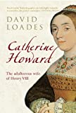 img - for Catherine Howard: The Adulteress Wife of Henry VIII book / textbook / text book