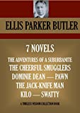 7 novels  THE ADVENTURES OF A SUBURBANITE, THE CHEERFUL SMUGGLERS, DOMINIE DEAN, PAWN, THE JACK-KNIFE MAN, KILO, SWATTY (Timeless Wisdom Collection)