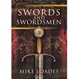 Swords and Swordsmenby Mike Loades