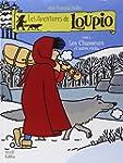 Les Aventures de Loupio, tome 2 : Les...