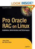 Pro Oracle Database 10g RAC on Linux: Installation, Administration, and Performance: Installation, Administration and Performance (Expert's Voice in Oracle)