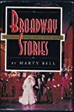 img - for Broadway Stories: A Backstage Journey Through Musical Theatre by Bell, Marty (1993) Hardcover book / textbook / text book