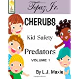 Cherubs: Keeping Kids Safe From Predators ~ L.J. Maxie