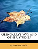 Glengarry's Way and other Studies (1115530410) by Roughead, William