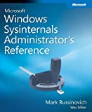 Windows® Sysinternals Administrator's Reference (Inside Out)