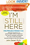 I'm Still Here: A New Philosophy of A...