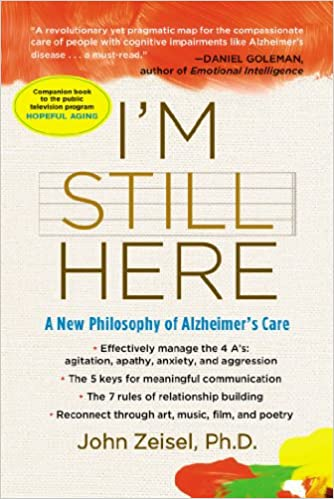I'm Still Here by John Zeisel, PhD