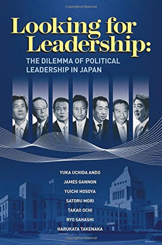 Looking for Leadership: The Dilemma of Political Leadership in Japan