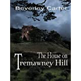 The House on Tremawney Hillby Beverley Carter