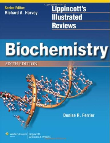 Biochemistry (Lippincott Illustrated Reviews Series)