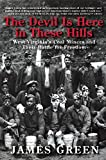 img - for The Devil Is Here in These Hills: West Virginia's Coal Miners and Their Battle for Freedom book / textbook / text book