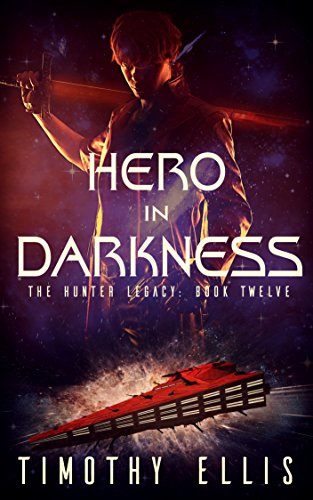 Hero in Darkness (The Hunter Legacy Book 12) (Top Science Fiction Books compare prices)