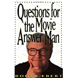Questions for the Movie Answer Man ~ Roger Ebert