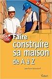 echange, troc Jean-Pierre Bettendorff - Faire construire sa maison de A à Z