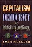 Capitalism, Democracy & Ralph's Pretty Good Grocery (0691001146) by John Mueller