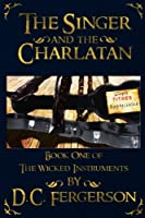 The Singer and the Charlatan: Book One of The Wicked Instruments