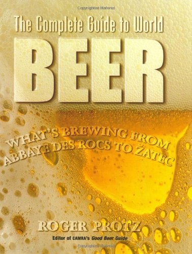 World Encyclopedia Of Beer: How To Choose And Enjoy The Beers Of The World