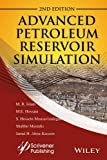 Advanced Petroleum Reservoir Simulation: Towards Developing Reservoir Emulators (Wiley-Scrivener)