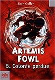 "Afficher ""Artemis Fowl<br /> Colonie perdue"""