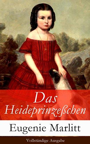 Eugenie Marlitt - Das Heideprinzeßchen - Vollständige Ausgabe