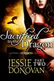 Sacrificed to the Dragon: Part Two (A BBW / Dragon-shifter Paranormal Romance) (English Edition)