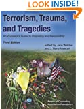 Terrorism, Trauma and Tragedies: A Counselor's Guide to Preparing and Responding