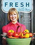 img - for Fresh with Anna Olson: Seasonally Inspired Recipes to Share with Family and Friends book / textbook / text book