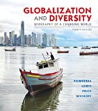 9780321821461: Globalization and Diversity: Geography of a Changing World (4th Edition)