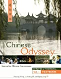 img - for CHINESE ODYSSEY (SIMPLIFIED AND TRADITIONAL): Innovative Language Courseware - Vol. 1 Textbook book / textbook / text book