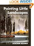 Painting Little Landscapes: Small-Sca...