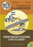 """Afficher """"Professeur Gamberge Pourquoi israéliens et palestiniens se font-ils la guerre ?"""""""