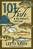 img - for 101 Fish: A Fly Fisher's Life List book / textbook / text book