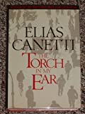 The Torch in my Ear (0374278474) by Elias Canetti