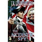 The Accidental Spy ~ J.R. Lindermuth