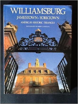 Williamsburg, Jamestown & Yorktown