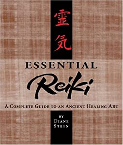 Essential Reiki: A Complete Guide to an Ancient Healing Art by Crossing Press