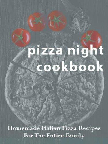 Free Kindle Book : Pizza Night Cookbook: Homemade Italian Pizza Recipes For The Entire Family (Italian Kitchen Cookbooks Book 1)