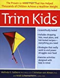 img - for By Melinda S. Sothern Trim Kids: The Proven 12-Week Plan That Has Helped Thousands of Children Achieve a Healthier Weight (Reprint) book / textbook / text book