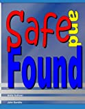 img - for Safe and Found: A Kid's Guide to Staying Safe and Getting Found book / textbook / text book