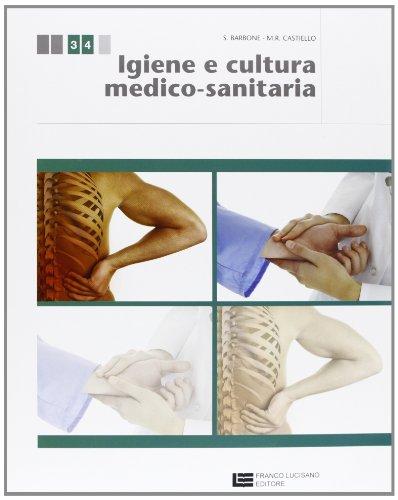Igiene e cultura medico-sanitaria. Con espansione online. Per le Scuole superiori