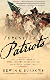 "Edwin Burrows, ""Forgotten Patriots: The Untold Story of American Prisoners During the Revolutionary War"" (Basic Books, 2008)"