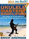 Ukulele Mastery Simplified: How Anyon...