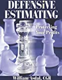 Defensive Estimating: Protecting Your Profit