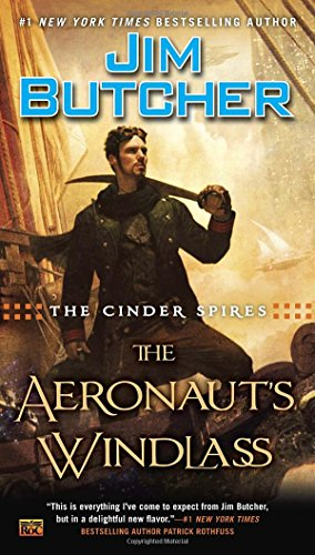 The Cinder Spires: The Aeronaut's Windlass (Jim Butcher Cinder Spires compare prices)