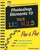 echange, troc Bernard Jolivat - Photoshop Elements 10 pas à pas pour les nuls