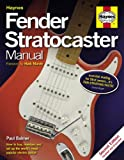 Haynes Books Fender Stratocaster Manual (2nd Edition) How to buy, maintain and set up the world's most popular electric guitar Including an AA Microfibre Magic Mitt