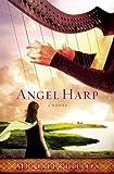 Angel Harp: A Novel (044656771X) by Phillips, Michael
